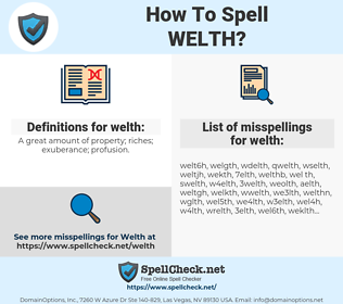 welth, spellcheck welth, how to spell welth, how do you spell welth, correct spelling for welth
