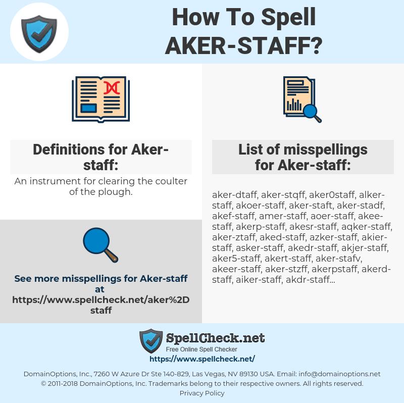 Aker-staff, spellcheck Aker-staff, how to spell Aker-staff, how do you spell Aker-staff, correct spelling for Aker-staff