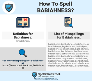 Babiahness, spellcheck Babiahness, how to spell Babiahness, how do you spell Babiahness, correct spelling for Babiahness