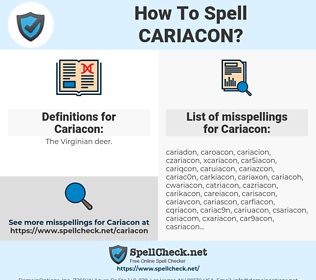 Cariacon, spellcheck Cariacon, how to spell Cariacon, how do you spell Cariacon, correct spelling for Cariacon