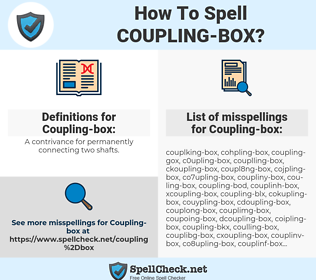Coupling-box, spellcheck Coupling-box, how to spell Coupling-box, how do you spell Coupling-box, correct spelling for Coupling-box