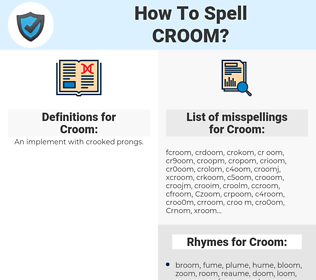 Croom, spellcheck Croom, how to spell Croom, how do you spell Croom, correct spelling for Croom