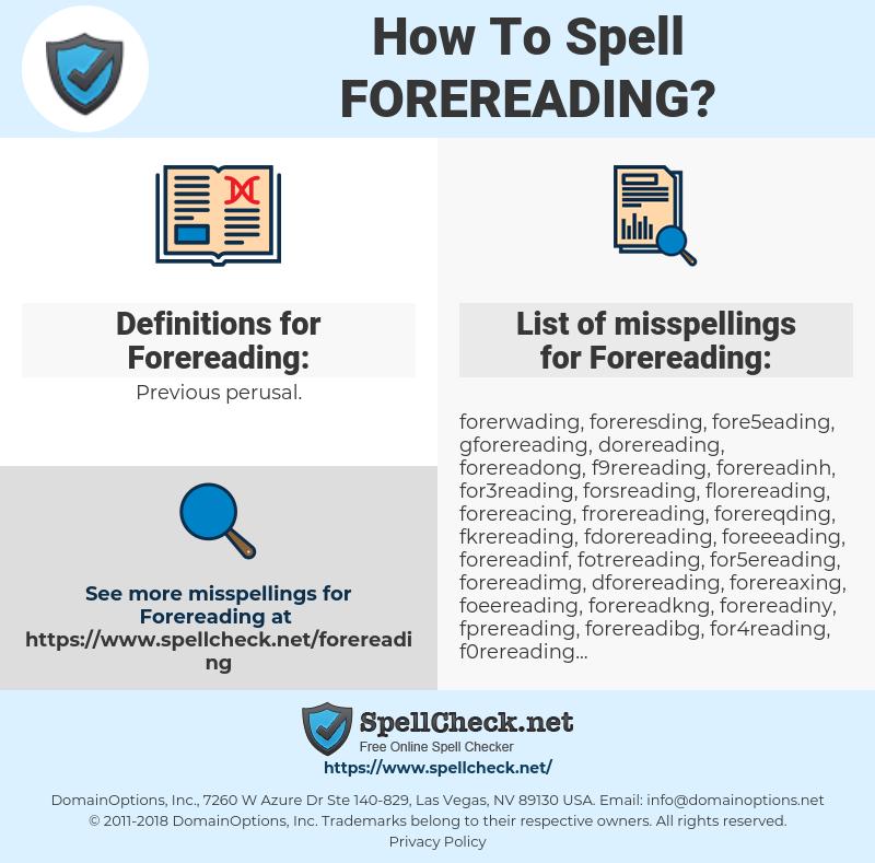 Forereading, spellcheck Forereading, how to spell Forereading, how do you spell Forereading, correct spelling for Forereading
