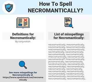 Necromantically, spellcheck Necromantically, how to spell Necromantically, how do you spell Necromantically, correct spelling for Necromantically