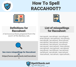 Raccahoot, spellcheck Raccahoot, how to spell Raccahoot, how do you spell Raccahoot, correct spelling for Raccahoot