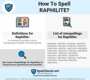 Raphilite, spellcheck Raphilite, how to spell Raphilite, how do you spell Raphilite, correct spelling for Raphilite