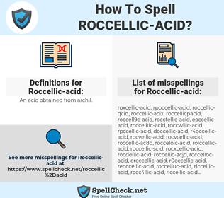 Roccellic-acid, spellcheck Roccellic-acid, how to spell Roccellic-acid, how do you spell Roccellic-acid, correct spelling for Roccellic-acid