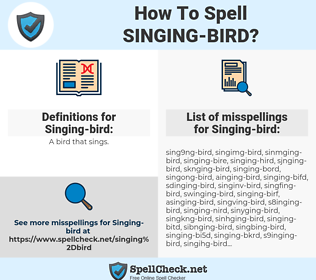 Singing-bird, spellcheck Singing-bird, how to spell Singing-bird, how do you spell Singing-bird, correct spelling for Singing-bird
