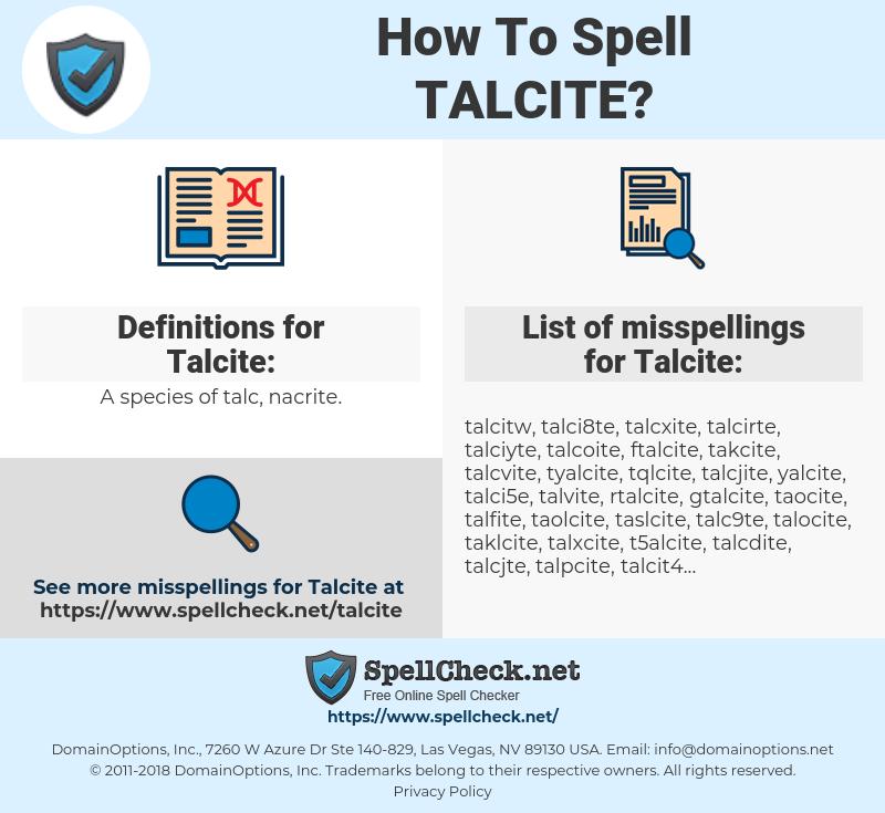Talcite, spellcheck Talcite, how to spell Talcite, how do you spell Talcite, correct spelling for Talcite