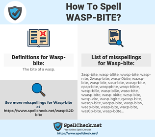 Wasp-bite, spellcheck Wasp-bite, how to spell Wasp-bite, how do you spell Wasp-bite, correct spelling for Wasp-bite