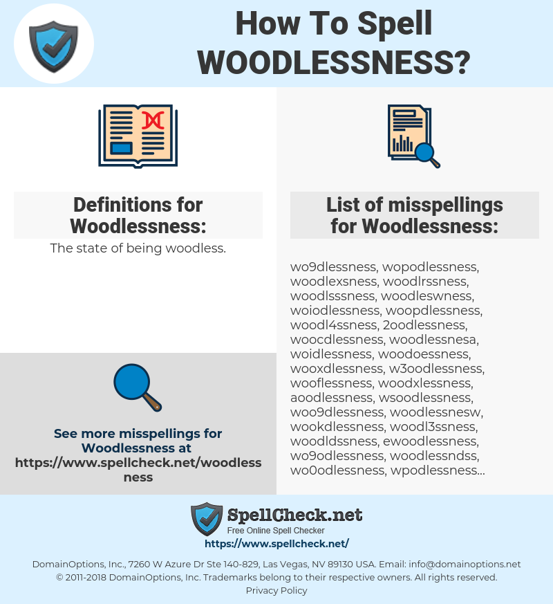 Woodlessness, spellcheck Woodlessness, how to spell Woodlessness, how do you spell Woodlessness, correct spelling for Woodlessness