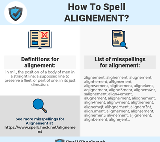 alignement, spellcheck alignement, how to spell alignement, how do you spell alignement, correct spelling for alignement