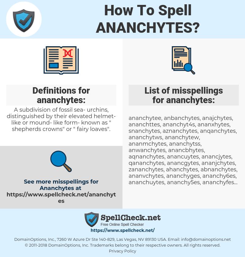 ananchytes, spellcheck ananchytes, how to spell ananchytes, how do you spell ananchytes, correct spelling for ananchytes