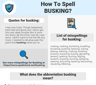 busking, spellcheck busking, how to spell busking, how do you spell busking, correct spelling for busking