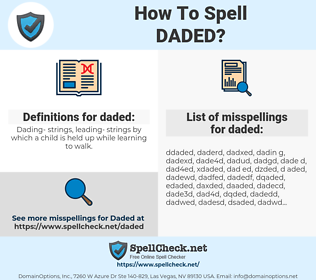 daded, spellcheck daded, how to spell daded, how do you spell daded, correct spelling for daded
