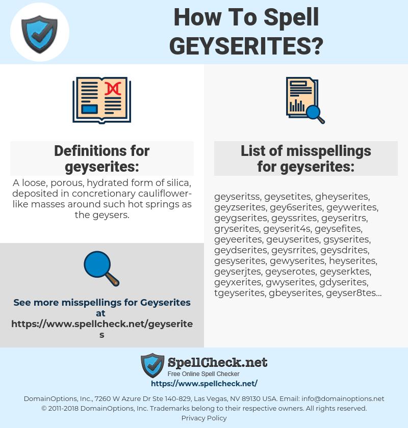 geyserites, spellcheck geyserites, how to spell geyserites, how do you spell geyserites, correct spelling for geyserites