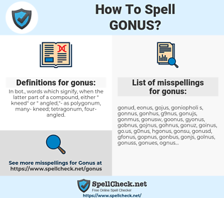 gonus, spellcheck gonus, how to spell gonus, how do you spell gonus, correct spelling for gonus