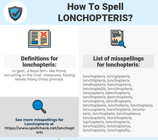 lonchopteris, spellcheck lonchopteris, how to spell lonchopteris, how do you spell lonchopteris, correct spelling for lonchopteris