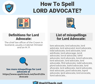 Lord Advocate, spellcheck Lord Advocate, how to spell Lord Advocate, how do you spell Lord Advocate, correct spelling for Lord Advocate