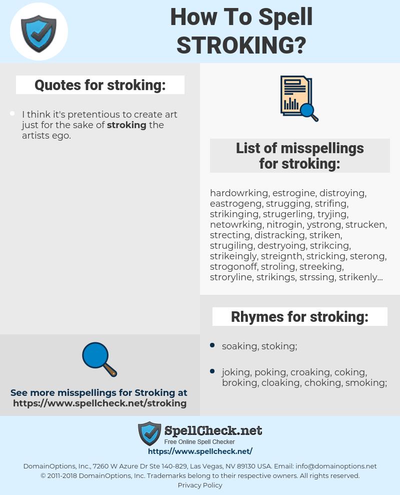 stroking, spellcheck stroking, how to spell stroking, how do you spell stroking, correct spelling for stroking