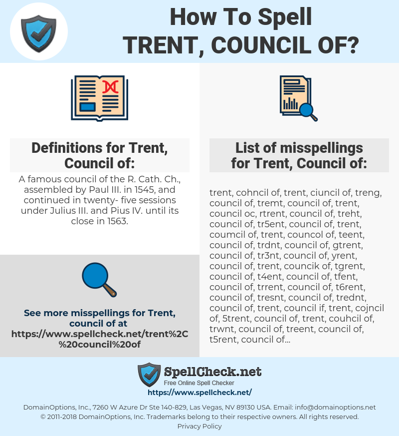 Trent, Council of, spellcheck Trent, Council of, how to spell Trent, Council of, how do you spell Trent, Council of, correct spelling for Trent, Council of