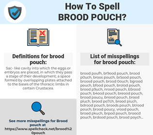 brood pouch, spellcheck brood pouch, how to spell brood pouch, how do you spell brood pouch, correct spelling for brood pouch