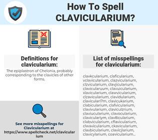 clavicularium, spellcheck clavicularium, how to spell clavicularium, how do you spell clavicularium, correct spelling for clavicularium