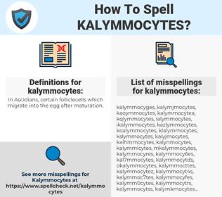 kalymmocytes, spellcheck kalymmocytes, how to spell kalymmocytes, how do you spell kalymmocytes, correct spelling for kalymmocytes