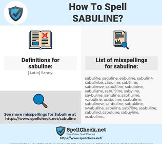 sabuline, spellcheck sabuline, how to spell sabuline, how do you spell sabuline, correct spelling for sabuline