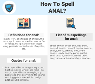 anal, spellcheck anal, how to spell anal, how do you spell anal, correct spelling for anal
