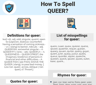 queer, spellcheck queer, how to spell queer, how do you spell queer, correct spelling for queer