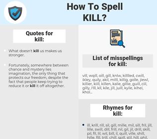 kill, spellcheck kill, how to spell kill, how do you spell kill, correct spelling for kill
