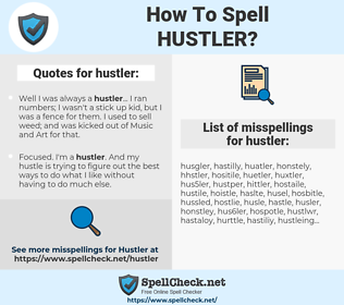 hustler, spellcheck hustler, how to spell hustler, how do you spell hustler, correct spelling for hustler