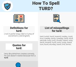 turd, spellcheck turd, how to spell turd, how do you spell turd, correct spelling for turd
