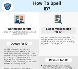ID, spellcheck ID, how to spell ID, how do you spell ID, correct spelling for ID