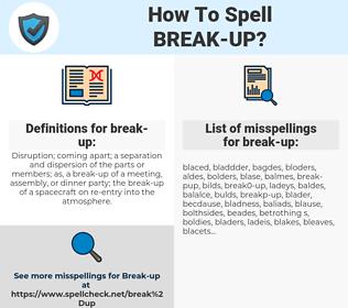 break-up, spellcheck break-up, how to spell break-up, how do you spell break-up, correct spelling for break-up