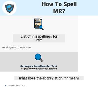 mr, spellcheck mr, how to spell mr, how do you spell mr, correct spelling for mr