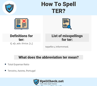 ter, spellcheck ter, how to spell ter, how do you spell ter, correct spelling for ter