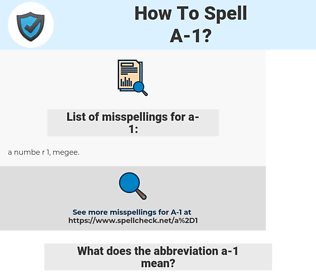 a-1, spellcheck a-1, how to spell a-1, how do you spell a-1, correct spelling for a-1