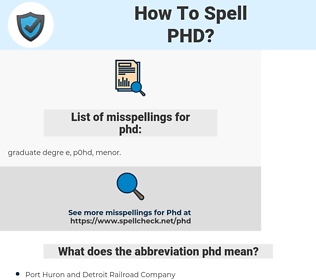 phd, spellcheck phd, how to spell phd, how do you spell phd, correct spelling for phd