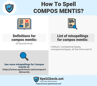 compos mentis, spellcheck compos mentis, how to spell compos mentis, how do you spell compos mentis, correct spelling for compos mentis