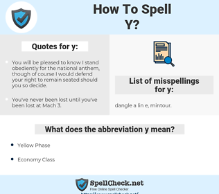 y, spellcheck y, how to spell y, how do you spell y, correct spelling for y