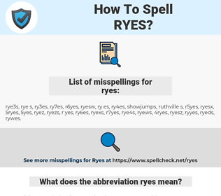 ryes, spellcheck ryes, how to spell ryes, how do you spell ryes, correct spelling for ryes