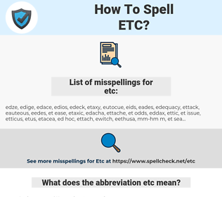 etc, spellcheck etc, how to spell etc, how do you spell etc, correct spelling for etc