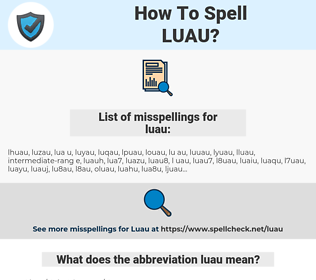 luau, spellcheck luau, how to spell luau, how do you spell luau, correct spelling for luau