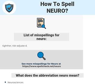neuro, spellcheck neuro, how to spell neuro, how do you spell neuro, correct spelling for neuro