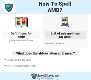 amb, spellcheck amb, how to spell amb, how do you spell amb, correct spelling for amb