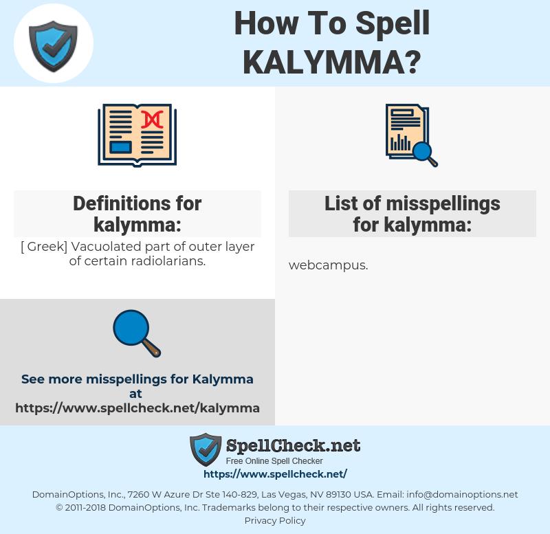 kalymma, spellcheck kalymma, how to spell kalymma, how do you spell kalymma, correct spelling for kalymma