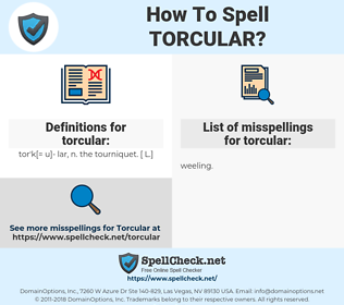 torcular, spellcheck torcular, how to spell torcular, how do you spell torcular, correct spelling for torcular