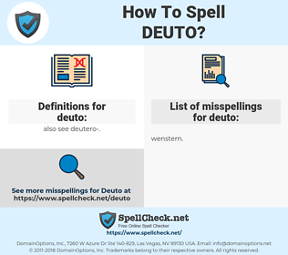 deuto, spellcheck deuto, how to spell deuto, how do you spell deuto, correct spelling for deuto